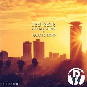 Deep Sesje Weekly Show 131 Mixed By TOM45