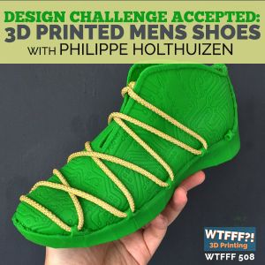 Design Challenge Accepted: 3D Printed Mens Shoes with Philippe Holthuizen from FUSED Footwear