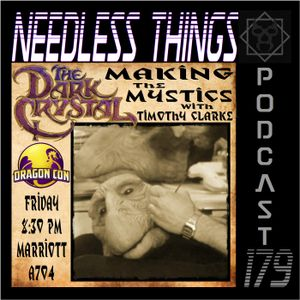 Needless Things Podcast 179 – The Dark Crystal: Making the Mystics with Tim Clarke