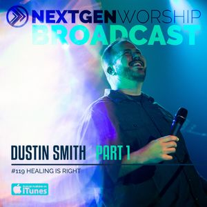 #119 DUSTIN SMITH - HEALING IS RIGHT