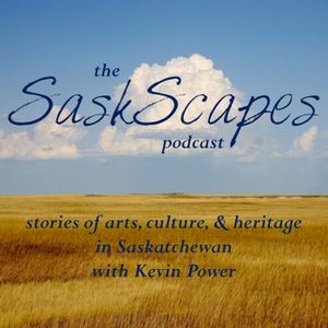SaskScapes - Episode 82 - Songs for Nature (part 2)