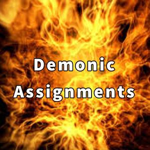 Demonic Assignments