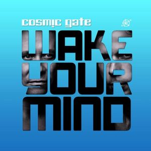 Cosmic Gate - Wake Your Mind 162