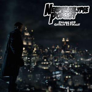 Episode 59 - Gotham S3 Finale!