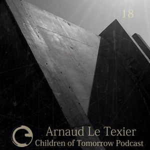 Children Of Tomorrow's Podcast 18 - Arnaud Le Texier