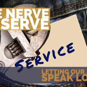 The Nerve to Serve