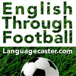 Learn English Through Football Podcast: Languagecaster Derby - Languagecaster.com
