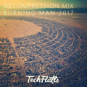 Decompression Mix - Burning Man 2017