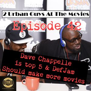 """Dave Chapelle is Top 5 & DefJam Should Make More Movies"" TUGATM EP42"