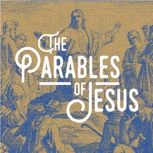 The Parables of Jesus: Introduction