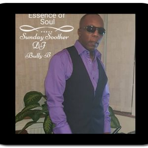 Dj Bully B Essence of Soul Sunday Soother  22-10-17