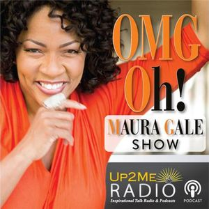 OMG Oh! Maura Gale Show with Special Guest Dr. Damita Johnson