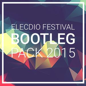 Elecdio : Festival Bootleg Pack 2015 [OUT Now]