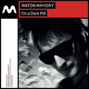 Anton Mayday - I'm a Dark Pill 041 on TM-Radio April 2017