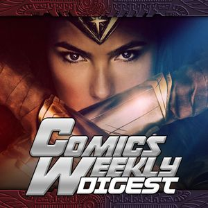 Comics Weekly Digest - newsy: DCEU, MCU, Iron Fist...