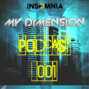 INSOMNIA FM - MY DIMENSION PODCAST 001 (128Kbs)