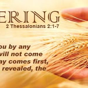 2 Thessalonians 2:1-7   –   The  Gathering