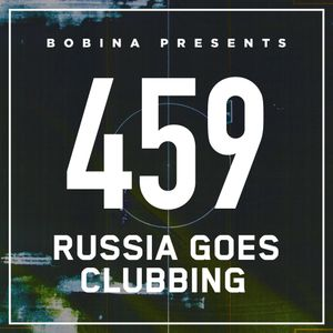 Bobina – Nr. 459 Russia Goes Clubbing (Eng)
