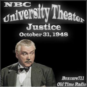 The NBC University Theater - Justice (10-31-48)