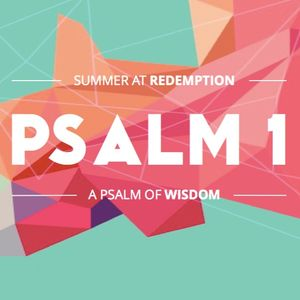 """PSALMS // 1 """"Blessed Is The Man Who..."""" [Pastor Drew Hensley]"""