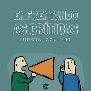 Enfrentando As Críticas | Korach | Ludwig Goulart