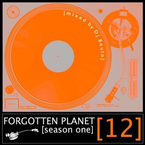 Forgotten Planet #12 [mixed by Dj Bouto]