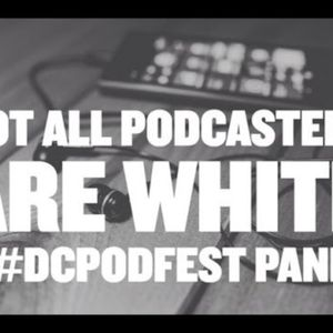 """FuseBox Radio #540: DC Podfest 2017 LIVE (""""Not All Podcasters Are White"""")  [Week of Nov. 15, 2017]"""