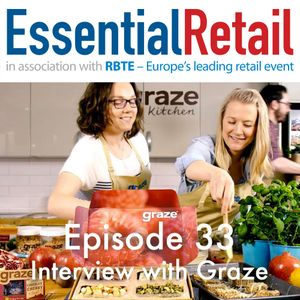 Interview with Graze - Retail Ramble From Essential Retail - Episode 33