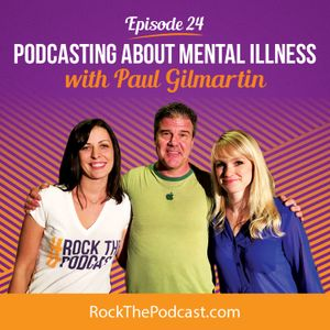 Podcasting about Mental Illness with Paul Gilmartin