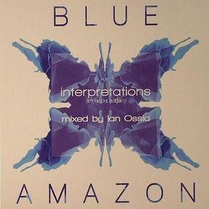 Blue Amazon  - Interpertations Mixed By Ian Ossia