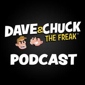 Thursday, November 9th 2017 Dave & Chuck the Freak Podcast