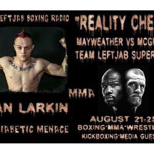 """REALITY CHECK""-MMA FIGHTER SEAN LARKIN TALKS MAYWEATHER VS MCGREGOR"