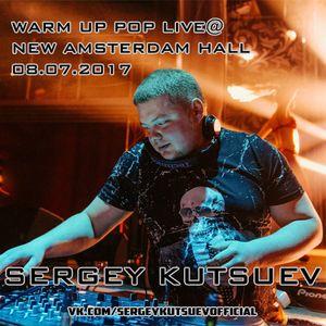 Sergey Kutsuev - Warm Up Pop Live@New Amsterdam Hall 08.07.2017