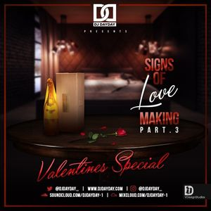 DJ Day Day Presents - Signs Of Love Making Part 3 [Valentines Special]