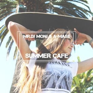 MR. DJ MONJ & A-MASE - SUMMER CAFE MIX