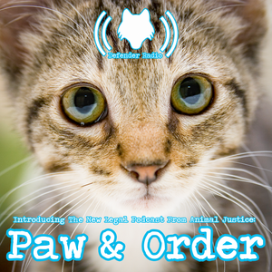 Introducing The New Legal Podcast From Animal Justice: Paw & Order (508)