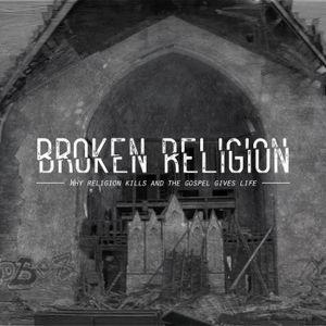 Broken Religion - Part 6