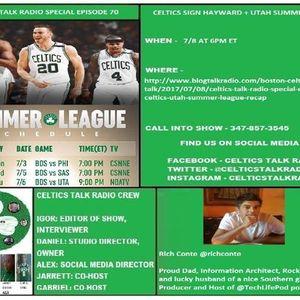 Celtics Talk Radio Special Episode 70 Celtics sign Hayward + Utah Summer League