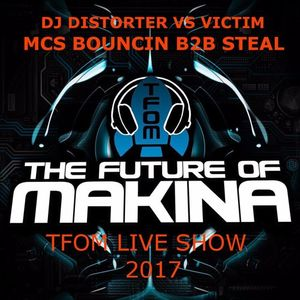 DJ DISTORTER , DJ VICTIM , MC STEAL , MC BOUNCIN , TFOM LIVE SHOW
