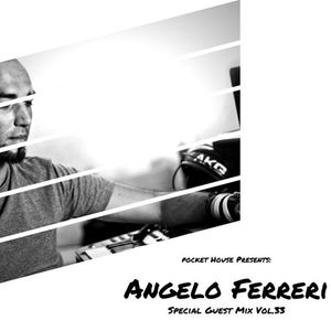 Pocket House Presents: Special Guest Mix: Angelo Ferreri