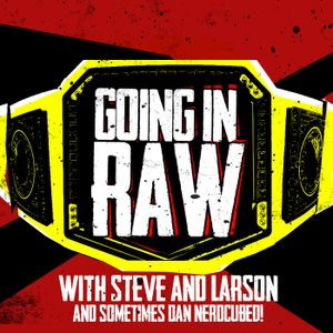 The Game On Team RAW! WWE Raw Review 11/13/17 Going in Raw Wrestling Podcast 317