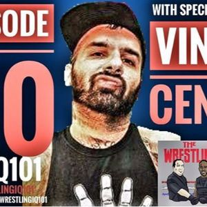 Wrestling IQ 101 Ep. 60 - Vinny Cenzo