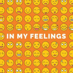 In My Feelings - Part 5