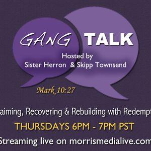 Gang Talk w/Sister Herron & Skipp Townsend 1-04-18