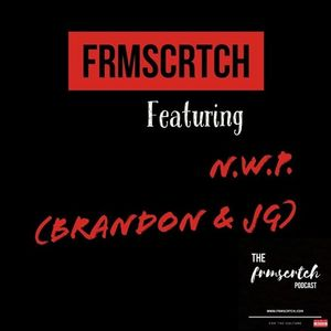 The #FRMSCRTCH Podcast featuring NWP