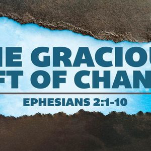 The Gracious Gift of Change (Audio)