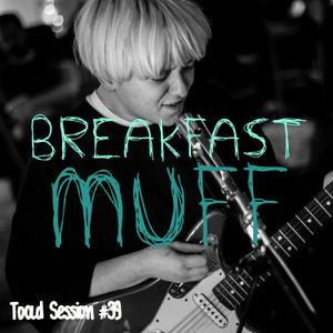 Toadcast #328 - Breakfast Muff Toad Session