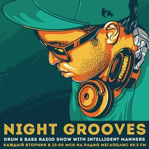 Intelligent Manners - Night Grooves @ Megapolis 89.5 Fm 19.07.2017