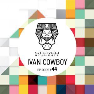 Episode #044 mixed by IVAN COWBOY