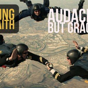 Sharing Our Faith: Audacious But Gracious